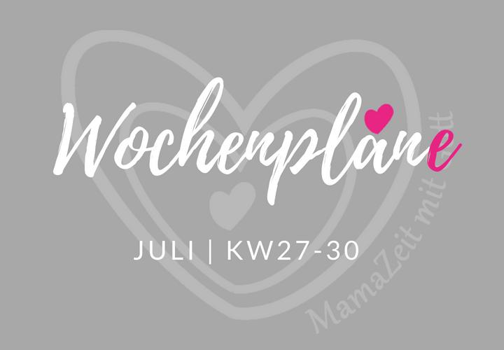 Wochenpläne für Juli kw27-30